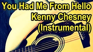 Kenny Chesney - You Had Me From Hello (Karaoke)
