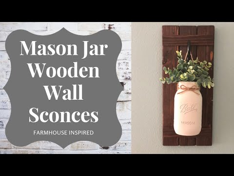 DIY Mason Jar Wooden Wall Sconce  | Farmhouse Inspired