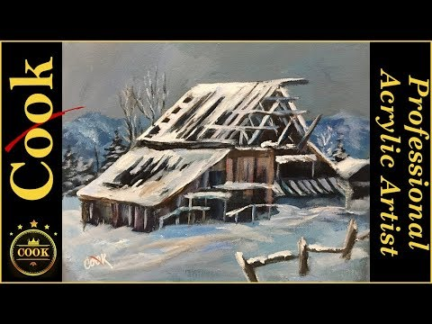 How To Paint A Old Barn In The Snow An Acrylic Painting
