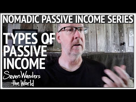 Types of Passive Income | P3 of Nomadic Passive Income Series E536
