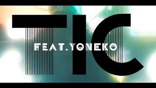 TIC feat.YONEKO / FEATURES #features_jp