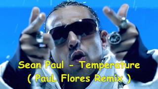 Sean Paul - Temperature ( PauL Flores Remix )