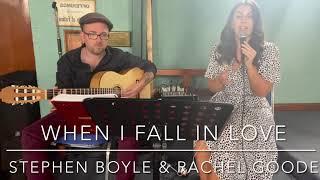 """When I fall in love"" Nat Cole king cover - Rachel Goode & Stephen Boyle YouTube Thumbnail"
