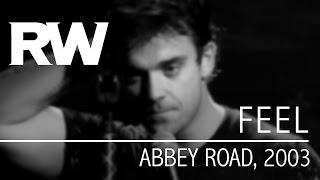 Robbie Williams | Feel | Live at Abbey Road 2003