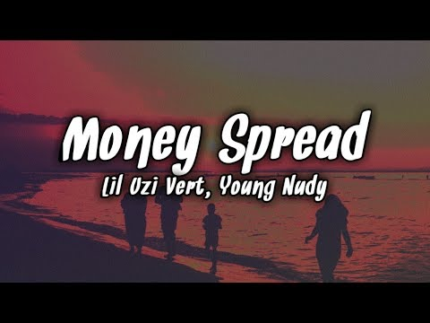 Lil Uzi Vert - Money Spread feat. Young Nudy (Lyrics)