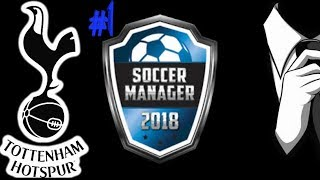 *MUST WATCH*SOCCER MANAGER 2018  TOTTENHAM SERIES/#EP1