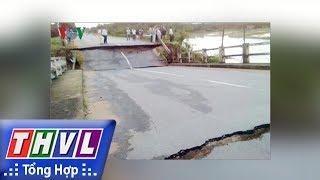 THVL | Sập cầu, một huyện ở Bình Thuận bị chia cắt