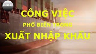 Công Việc Phổ Biến Trong Ngành XNK - Phù Hợp Với SV Mới Ra Trường | OscarLe - Webxuatnhapkhau.com