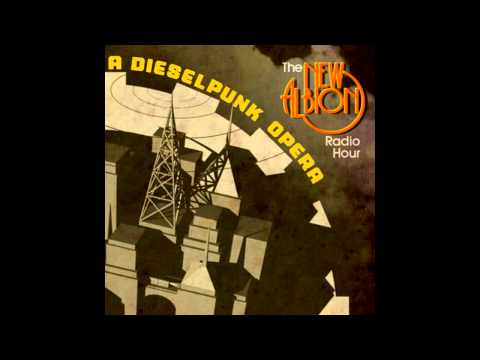 Paul Shapera - The New Albion Radio Hour, A Dieselpunk Opera [2013]