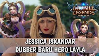 Suara Layla Jessica Iskandar - Pengisi Suara Baru Hero Layla Mobile Legend