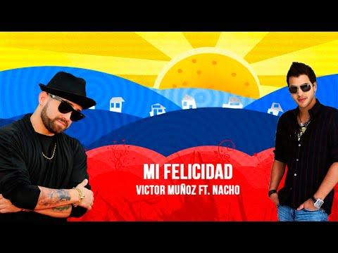 Ver Video de Victor Muñoz Mi felicidad - Victor Muñoz ft. Nacho (+ Letra)