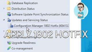 SCCM 1802 | Applying Hotfix KB4132447!