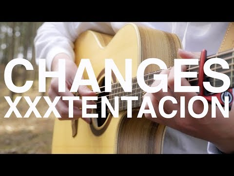 changes  XXXTENTACION  Fingerstyle Guitar