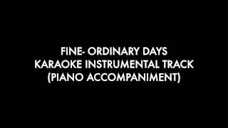 FINE- ORDINARY DAYS KARAOKE PIANO INSTRUMENTAL
