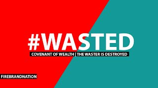 #Wasted | Pst.Evans Kariuki