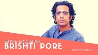 Brishti Pore (Live studio session) -  Bappa Mazumder