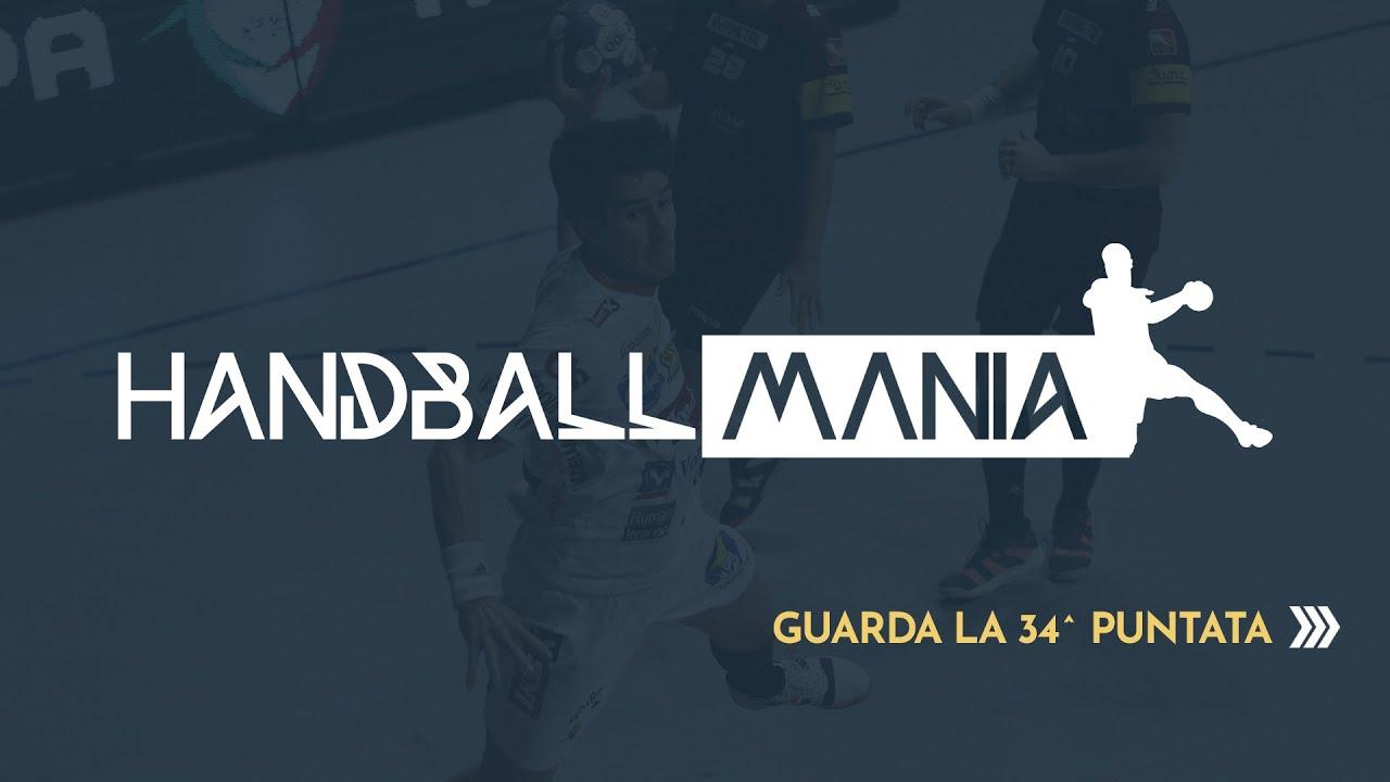 HandballMania [34^ puntata] - 6 maggio 2021