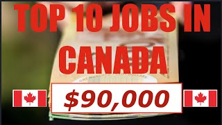 Top 10 Jobs in Canada 🇨🇦 2019 (with Salary)   skills in demand