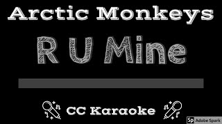 Arctic Monkeys R U Mine CC Karaoke Instrumental Lyrics