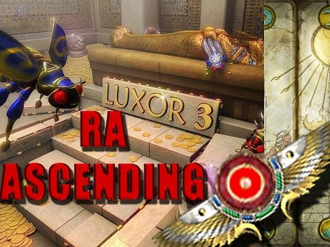 Luxor 3 Walkthrough - Ra Ascending