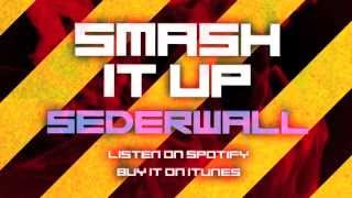 Sederwall - Smash It Up (Official Audio)