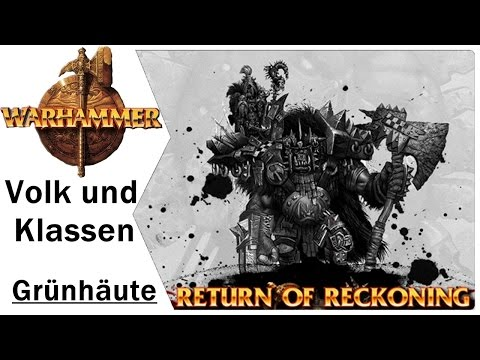 Volk und Klassen | Die Orks | Grünhäute | Warhammer Online Return of Reckoning Gameplay | German
