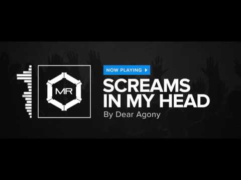 Dear Agony - Screams In My Head [HD]