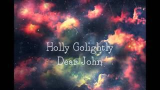 Holly Golightly ~ Dear John