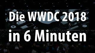 Die Highlights der Apple WWDC 2018 in 6 Minuten