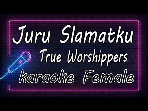 Juru Slamatku - True Worshippers ( KARAOKE HQ Audio )