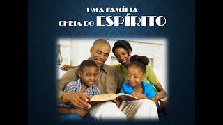 Uma Família Cheia do Espírito - Rev. João Paulo