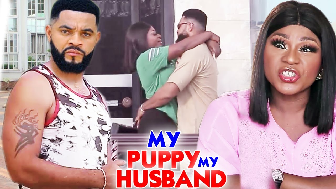 "Download My Puppy My Husband ""New Movie"" Complete 9&10-Destiny Etiko/Luchy Donalds 2021 Latest Nigerian Movie"