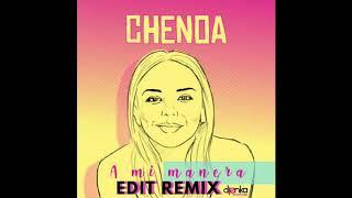 Chenoa -  A Mi Manera (Edit Remix  Private Dj Enka)