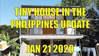 Tiny House In The Philippines Update 21jan 2019
