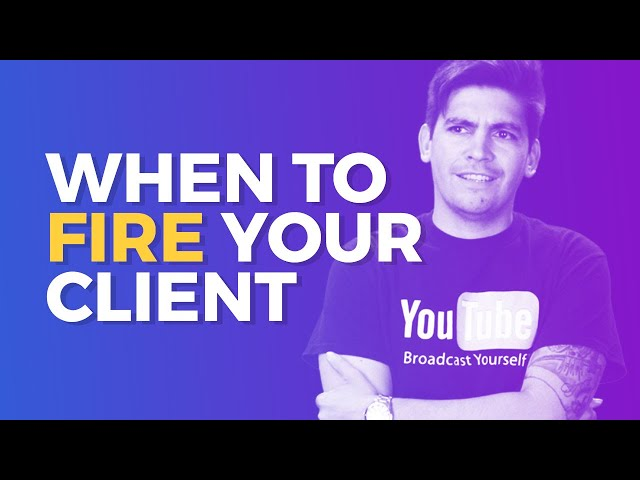 5 Signs you NEED to FIRE Your CLIENT! (Plus Clients To Avoid)