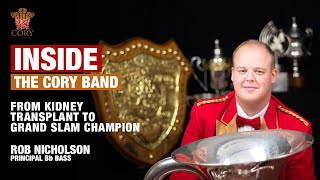 Inside The Cory Band - Rob Nicholson - From Kidney Transplant to Grand Slam Champion