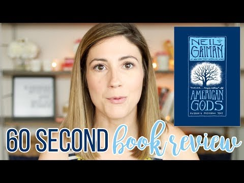 AMERICAN GODS BY NEIL GAIMAN // 60 SECOND BOOK REVIEW