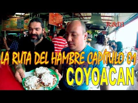LA RUTA DEL HAMBRE CAPITULO 01 COYOACAN
