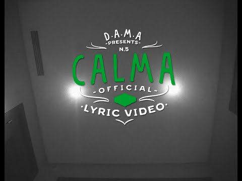 D.A.M.A - Calma (Official Lyric Video)