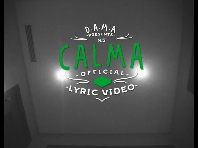 D.A.M.A - Calma (Official Lyric Video)