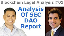 Blockchain Legal Analysis #1 - Analysis Of SEC DAO Report - By Tai Zen & Attorney Greg Rigano