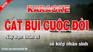 Karaoke Cát Bụi Cuộc Đời - cát bụi cuộc đời karaoke nhạc sống tone nam