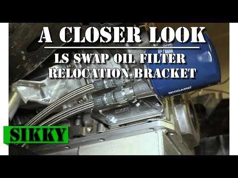 LS Swap Oil Filter Relocation Kit Review - SIKKY