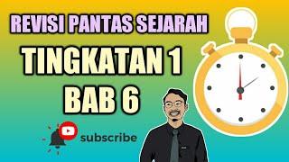 REVISI PANTAS SEJARAH: TINGKATAN 1 BAB 6