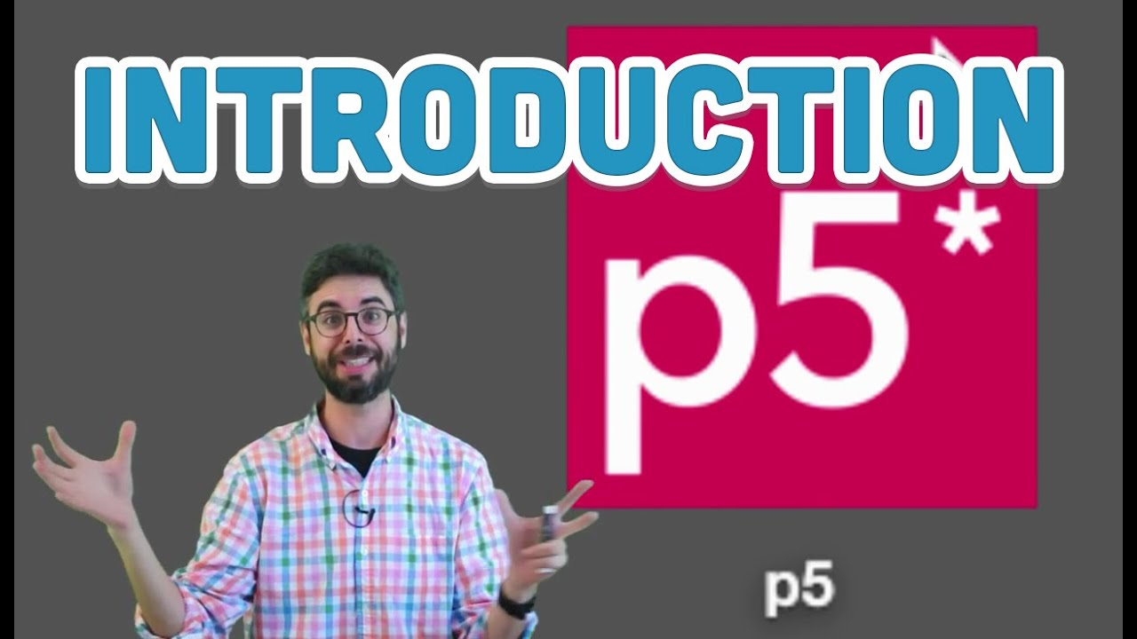 1.1: Introduction - p5.js Tutorial