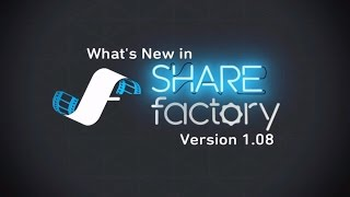 What's New in SHAREfactory™ Version 1.08