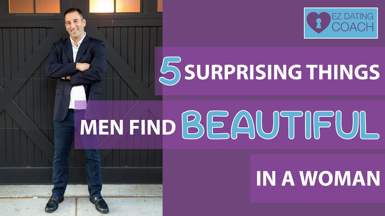 5 Surprising Things Men Find Beautiful in a Woman