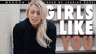 Maroon 5 - Girls Like You (Jessica Rose Cover)