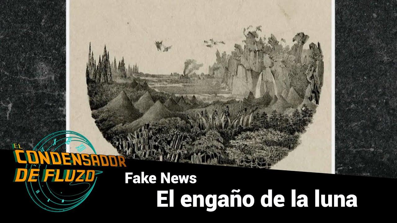 Fake News históricas - El engaño de la luna - #FluzoDescubrimientos