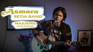 Download ASMARA - SETIA BAND | Cover by Masjewe (Live Cover)
